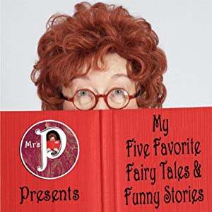 Mrs. P Presents: My Favorite Fairy Tales and Funny Stories Audiobook