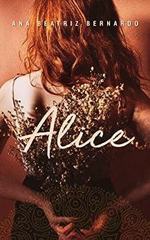Alice por [Bernardo, Ana Beatriz]