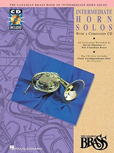 Canadian Brass Book of Intermediate Horn Solos: Book/CD Pack (Solos Book Horn)