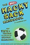: The Wham-O Hacky Sack Handbook: The Tips & Tricks for Becoming an Expert Shredder!