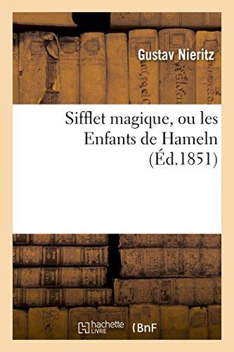 Sifflet Magique, Ou Les Enfants de Hameln (Litterature) (French Edition)