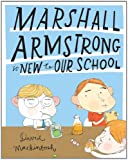 Marshall Armstrong Is New to Our School, David Mackintosh, 1419700367