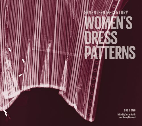 Seventeenth-Century Women's Dress Patterns: Book 2 ()