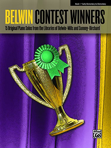 Belwin Contest Winners, Book 1: 15 Original Early Elementary to Elementary Piano Solos from the Libraries of Belwin-Mills and Summy-Birchard (Contest Music Book)