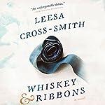 Whiskey & Ribbons | Leesa Cross-Smith