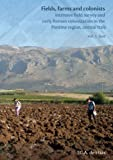 Fields, Farms and Colonists : Intensive Field Survey and Early Roman Colonization in the Po, De Haas, T. and de Haas, T., 9077922938