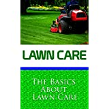 Lawn Care - The Basics About Lawn CareHere is a preview:The Basics About Lawn CareMany types of grass on peoples' lawns in the United States do not originate in America. So knowing the type of grass a person has in their lawn can help that person to ...