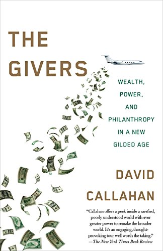 The Givers: Wealth, Power, and Philanthropy in a New Gilded Age (Causes Of Wealth Inequality In The United States)