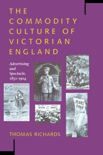 The Commodity Culture of Victorian England: Advertising and Spectacle, - Promotion Spectacles