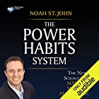 The Power Habits System: The New Science for Making Success Automatic Speech by Noah St. John Narrated by Noah St. John