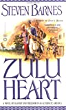 Zulu Heart: A Novel of Slavery and Freedom in an Alternate America