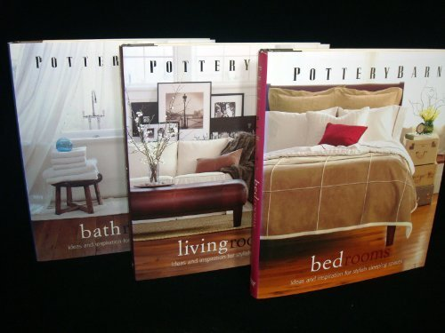 Pottery Barn Design Library: 3 Volume Set, Living Room, Bathroom, Bedroom (Living Pottery Barn)