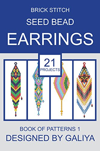 Brick Stitch Seed Bead Earrings. Book of patterns 1: 21 ()