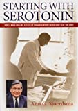 Starting with Serotonin, Ann G. Sjoerdsma, 0615165583