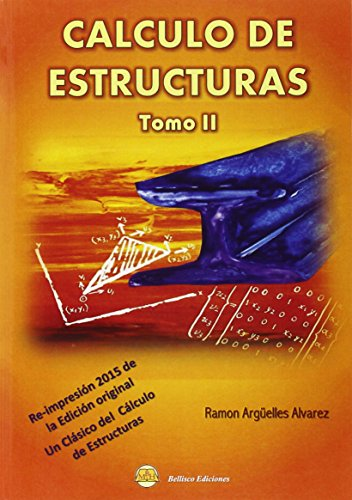 Descargar Libro Cálculo De Estructuras Ii - 2ª Edición Ramon ArgÜelles Alvarez