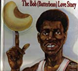 img - for The Bob (Butterbean) Love Story book / textbook / text book