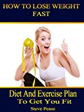 How to lose weight fast: Diet and exercise plan to get you fit