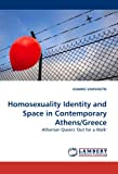 Homosexuality Identity and Space in Contemporary Athens/Greece, Ioannis Vamvakitis, 3838306333