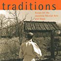 Traditions: Essays on the Japanese Martial Arts and Ways Audiobook by Dave Lowry Narrated by Brian Nishii