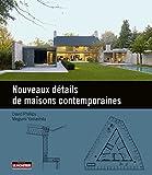 Image de Nouveaux détails de maisons contemporaines: Un recueil de détails exemplaires pour la conception d