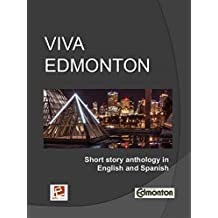 ¡Viva Edmonton!: Short Story Anthology in English & Spanish