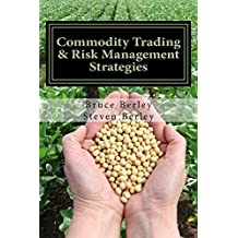 Commodity Trading & Risk Management: Trading, Hedging and Risk Management Strategies to Software for Commodity Markets
