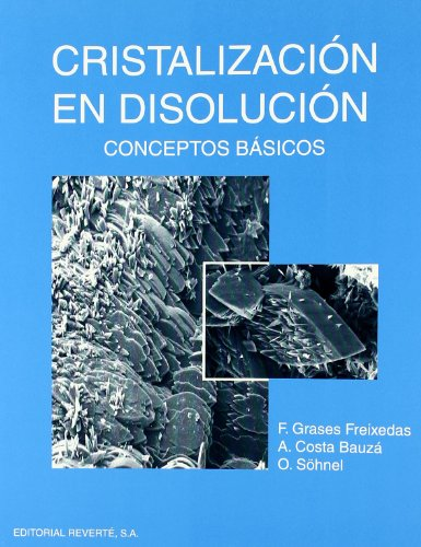 Cristalizacion en disolucion por Grases Freixedas, Felicià,Costa Bauzá, Antonia,Otacar Söhel