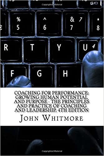 Coaching for Performance: Growing Human Potential and Purpose - The  Principles and Practice of Coaching and Leadership, 4th Edition - Livros na  Amazon ...
