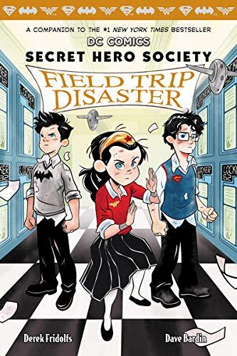 Field Trip Disaster (DC Comics: Secret Hero Society #5)