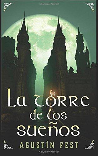 La Torre de los Sueños (Spanish Edition) [Agustin Fest Salazar] (Tapa Blanda)