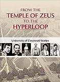 From the Temple of Zeus to the Hyperloop: University of Cincinnati Stories