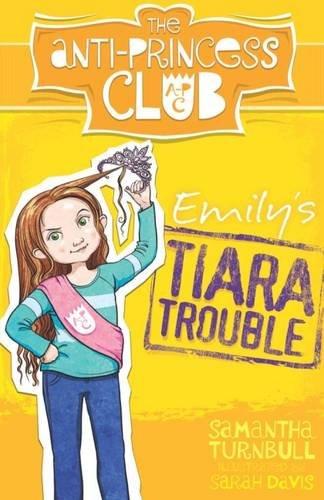 The Anti-Princess Club: Emily's Tiara Trouble: Book 1 pdf
