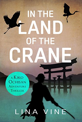 In the Land of the Crane: A Kiko Ochisan Adventure Thriller (Novella) (The Kiko Ochisan Adventure Series Book 1) (Vine 1 1)