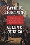 img - for Fateful Lightning: A New History of the Civil War and Reconstruction book / textbook / text book