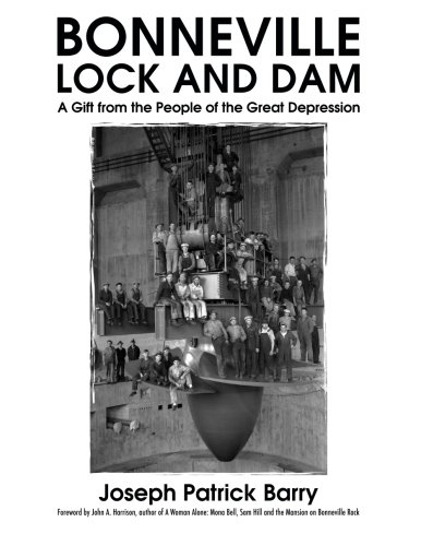 - Bonneville Lock and Dam: A Gift from the People of the Great Depression