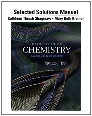 amazon com selected solution manual for principles of chemistry a rh amazon com Solution Biology chemistry a molecular approach 4th edition solution manual