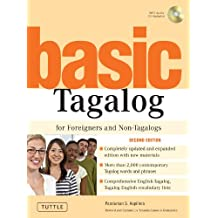 Basic Tagalog for Foreigners and Non-Tagalogs: (MP3 Audio CD Included)