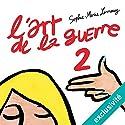 L'art de la guerre 2 Audiobook by Sophie-Marie Larrouy Narrated by Sophie-Marie Larrouy