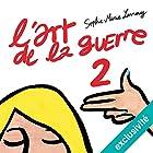 L'art de la guerre 2   Livre audio Auteur(s) : Sophie-Marie Larrouy Narrateur(s) : Sophie-Marie Larrouy