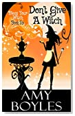 Don't Give a Witch (Bless Your Witch Book Six)