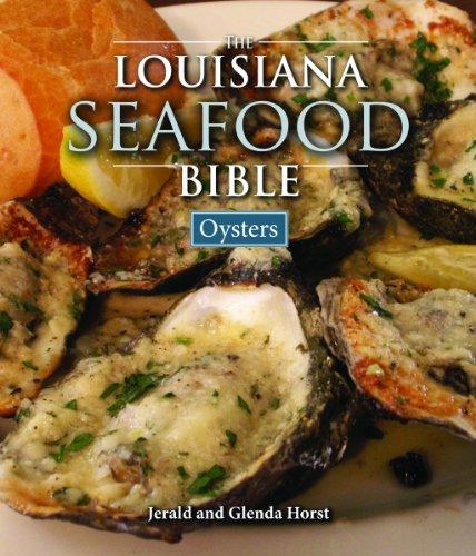 Louisiana Seafood Bible, The: Oysters by Jerald Horst, Glenda Horst