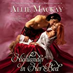 Highlander in Her Bed: The Ravenscraig Legacy, Book 1   Allie Mackay