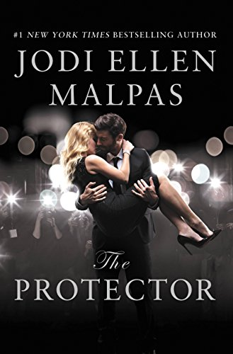 Feel Protector - The Protector: A sexy, angsty, all-the-feels romance with a hot alpha hero