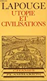 Utopie et civilisation. collection champ n° 48 par Lapouge
