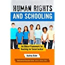 Human Rights and Schooling: An Ethical Framework for Teaching for Social Justice (Multicultural Education Series)