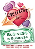 Love Is Love... but Business Is Business, Merle Horwitz, 1882383419