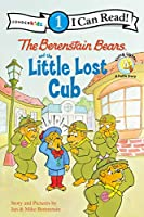 The Berenstain Bears and the Little Lost Cub: Level 1 (I Can Read! / Berenstain Bears / Good Deed Scouts / Living...