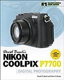 David Busch's Nikon P7700 Guide to Digital Photography (David Busch's Digital Photography Guides)