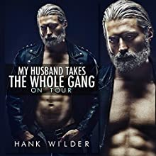 My Husband Takes the Whole Gang: On Tour Audiobook by Hank Wilder Narrated by Hank Wilder
