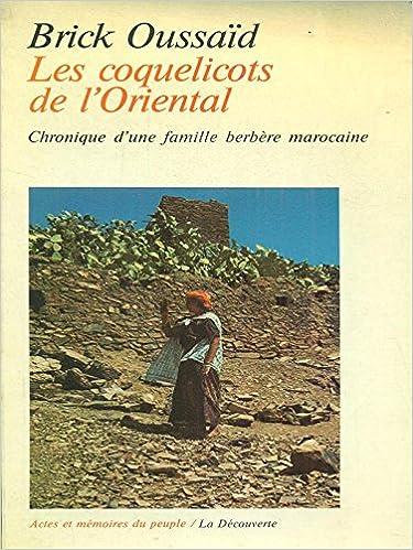 Livres LES COQUELICOTS DE L'ORIENTAL. Chronique d'une famille berbère marocaine pdf ebook